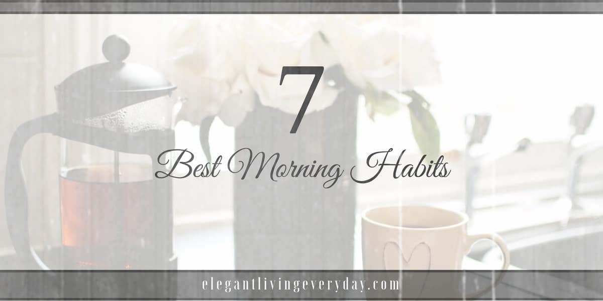 7 Best Morning Habits