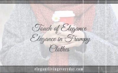 Elegance in Frumpy Clothes