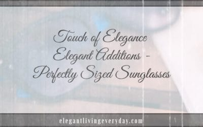 Elegant Additions – Perfectly Sized Sunglasses