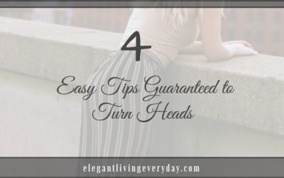 4 Easy Tips Guaranteed to Turn Heads [How to Dress Elegantly]