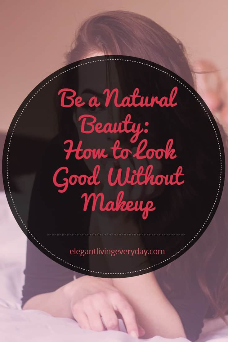 You Look Beautiful How To Be Beautiful Without Makeup