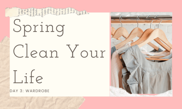 Spring Clean Your Life – Day 3: Wardrobe