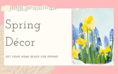 Spring Decor – Get Your Home Ready for Spring