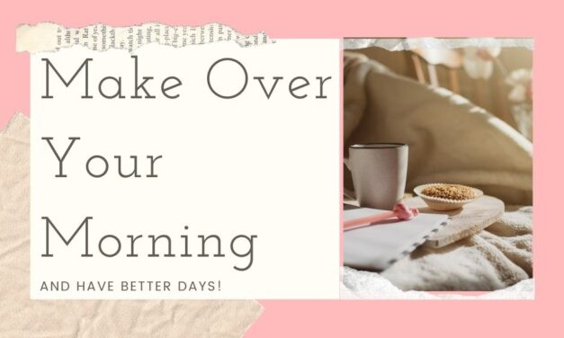 Make Over Your Mornings- The Elegant Podcast 002