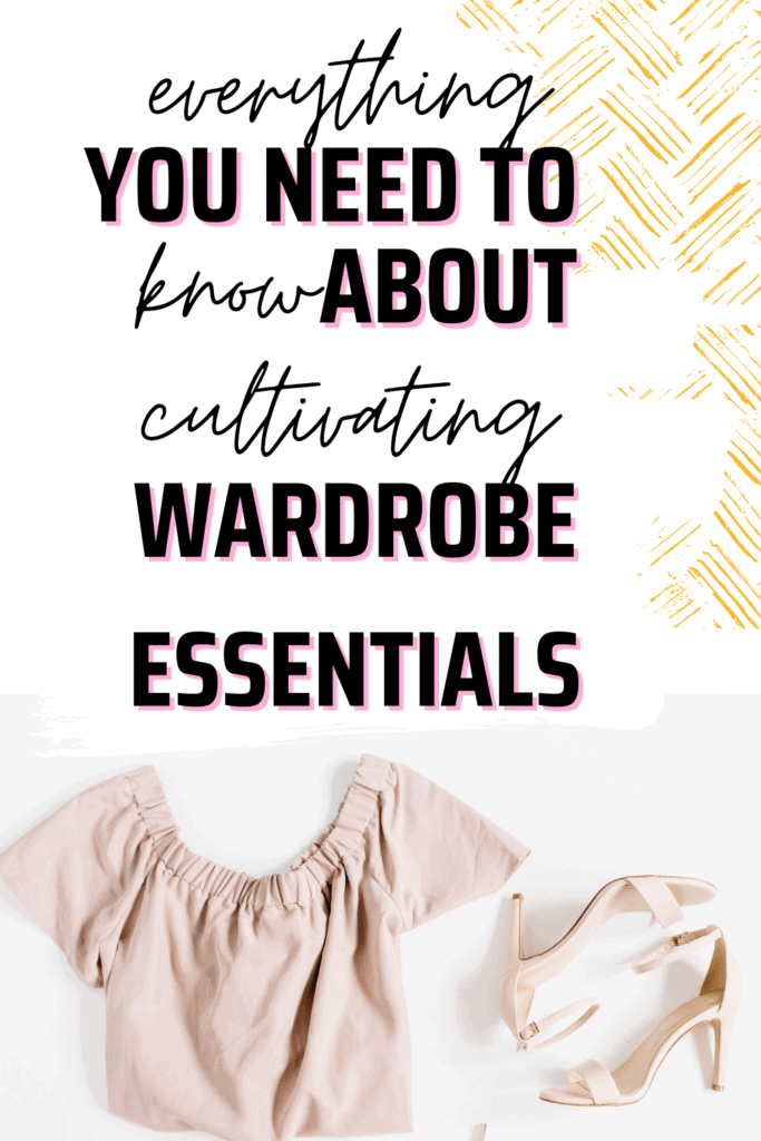 """A light pink dress and shoes with text overlay """"Everything you need to know about cultivating wardrobe essentials"""""""